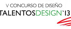 """Concurso Diseño """"Talentos Design`13"""""""